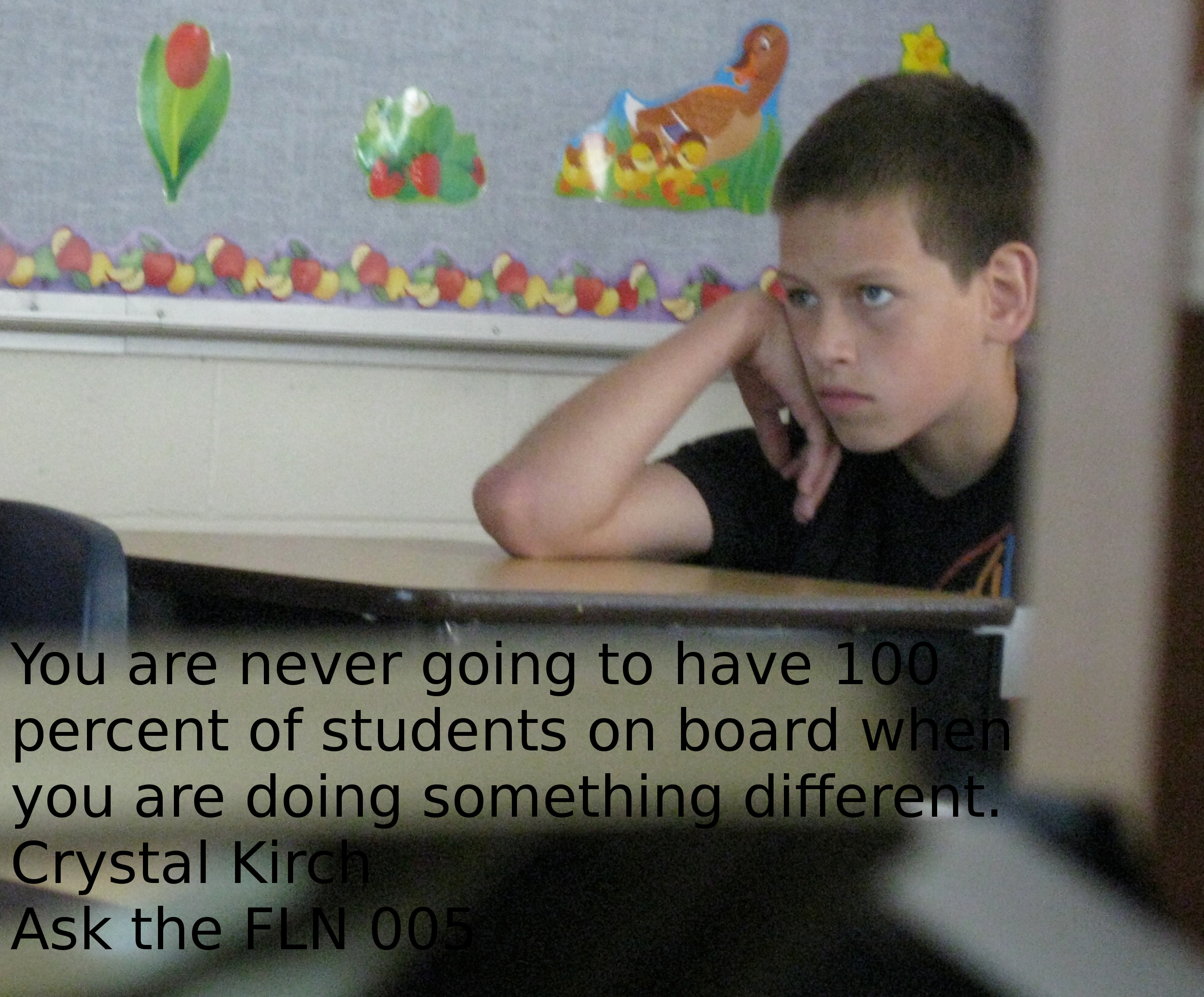 "Quote from Crystal and a picture (by Dean Shareski) of an engaged student. The quote is: ""You are never going to have 100 percent of students on board when you are doing something different"""