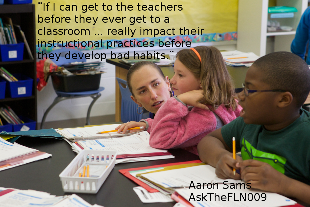 """Photo of a teacher working with two students with quote from Aaron during the podcast: """"If I can get the teachers before they ever get to a classroom ... really impact their instructional practices before they develop bad habits."""""""